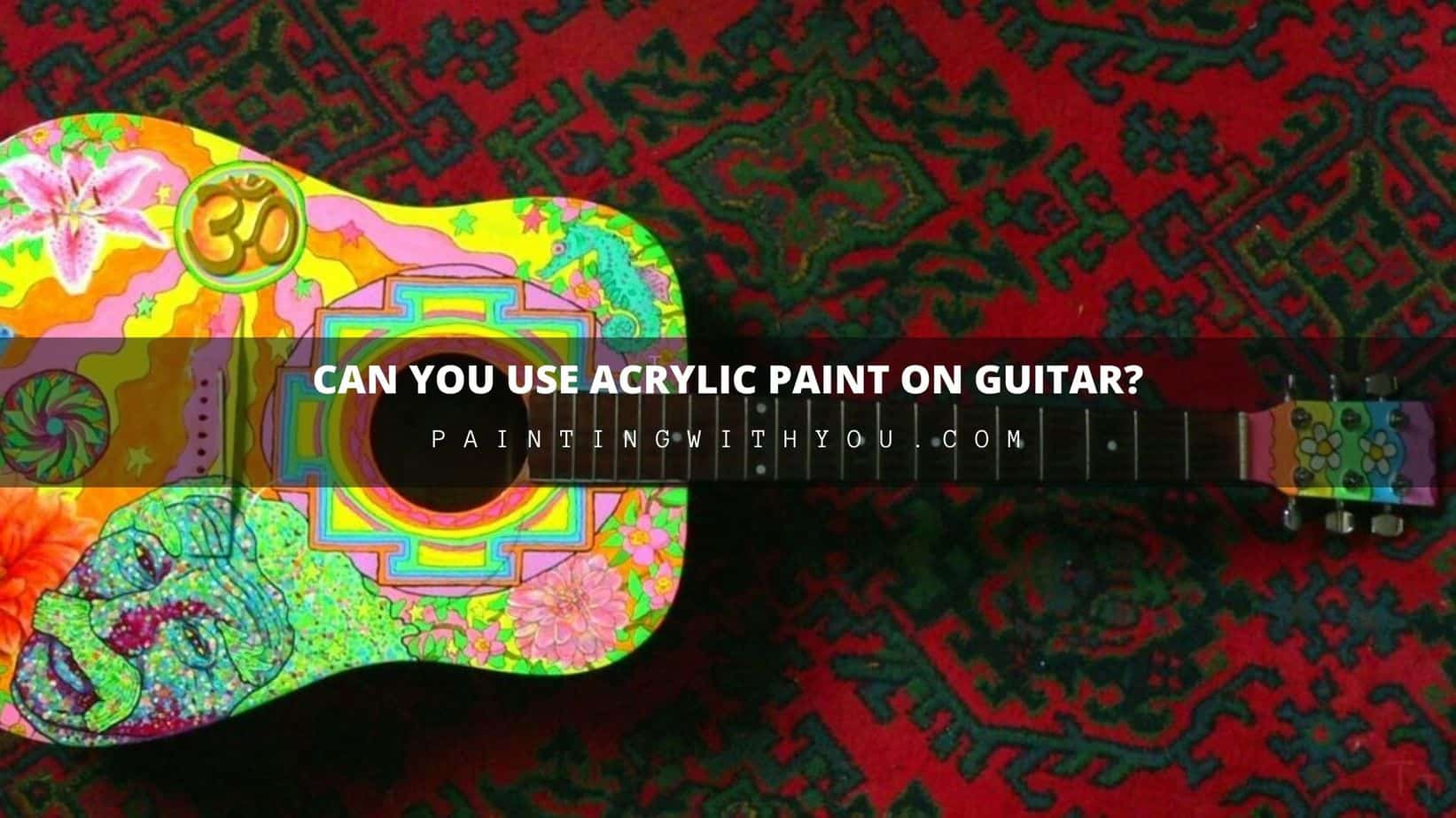 Can You Use Acrylic Paint on Guitar