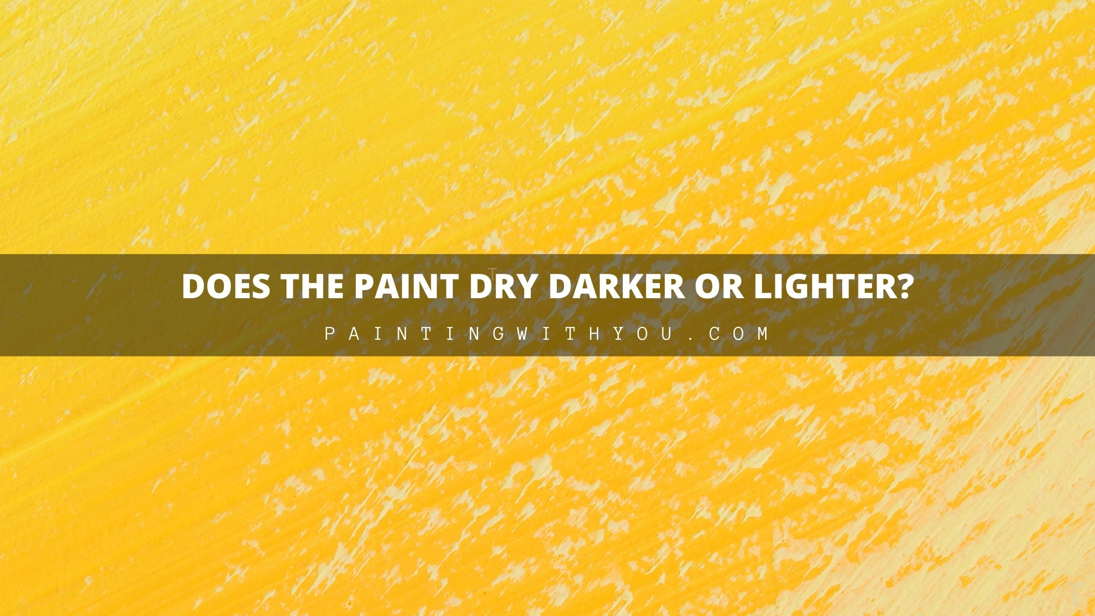 Does the Paint Dry Darker or Lighter indoor and outdoor?