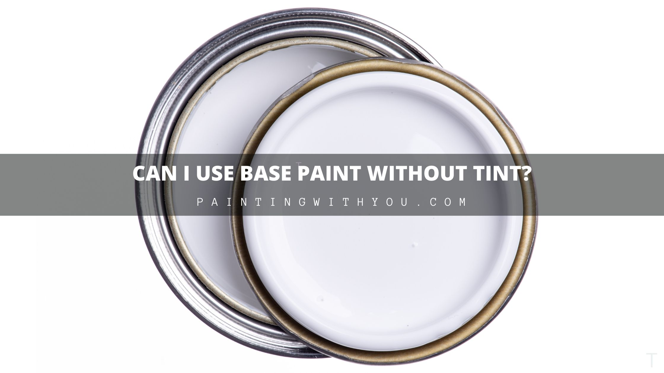 There are many overwhelming questions someone new to painting may have such as using base paint without tint.