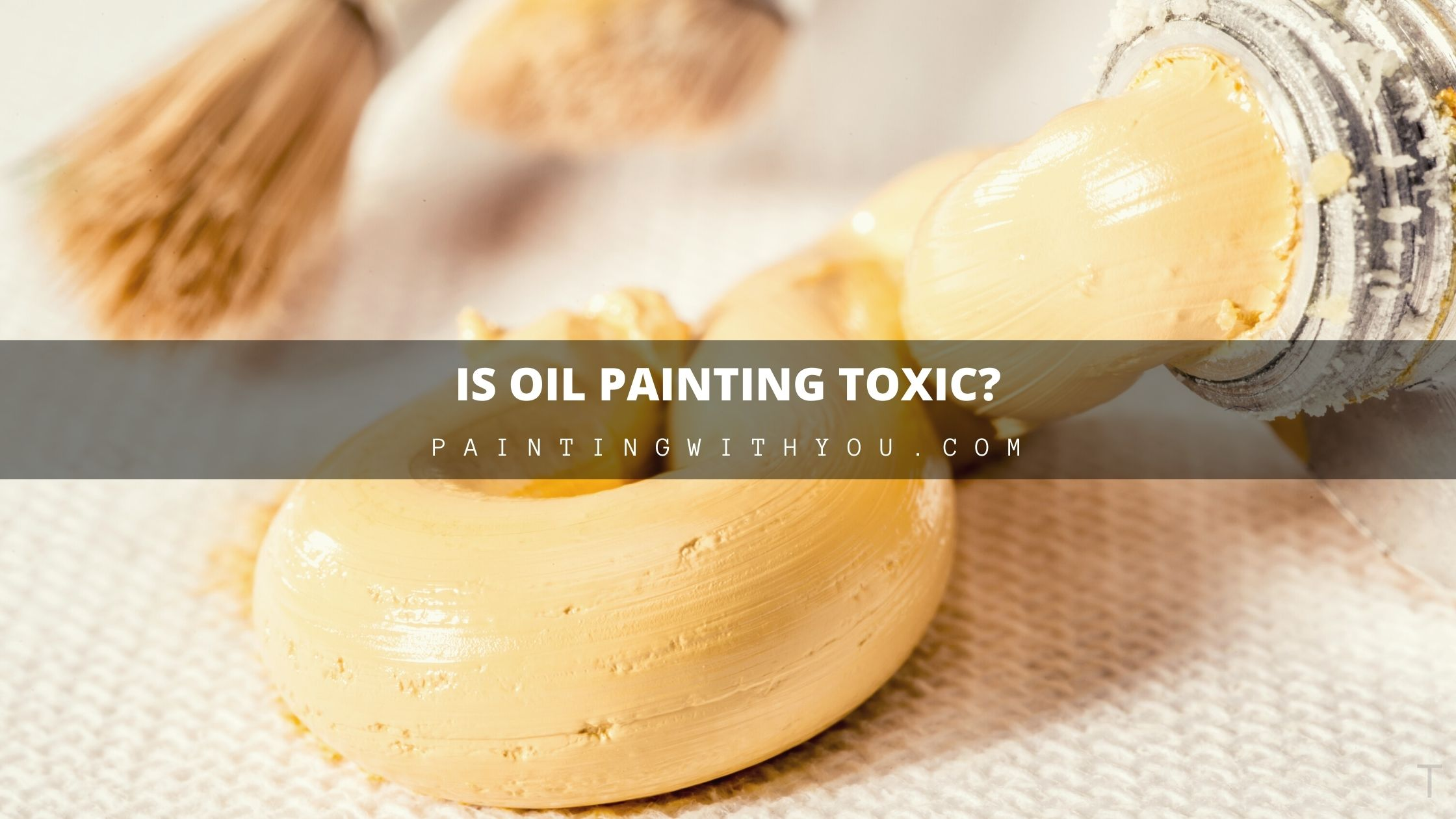 can Oil Paint be Toxic